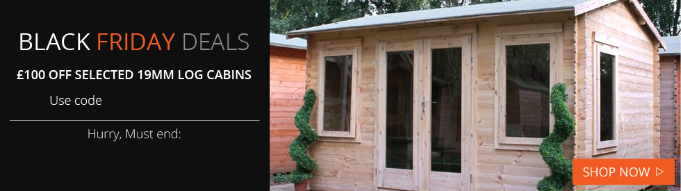 BLACK FRIDAY-£100off selected 19mm Log Cabins
